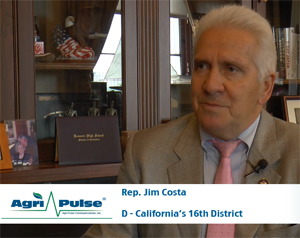 Feature: Rep. Jim Costa is one of the top Democrats on the House Agriculture and Natural Resources panels, and he's not afraid to go against the grain of his party. In this interview, he talks with Agri-Pulse about what he wants to do on those committees and changes he's seen in public service.