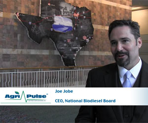 Feature:National Biodiesel Board CEO Joe Jobe talks with Agri-Pulse Associate Editor Spencer Chase about what he sees as the organization's